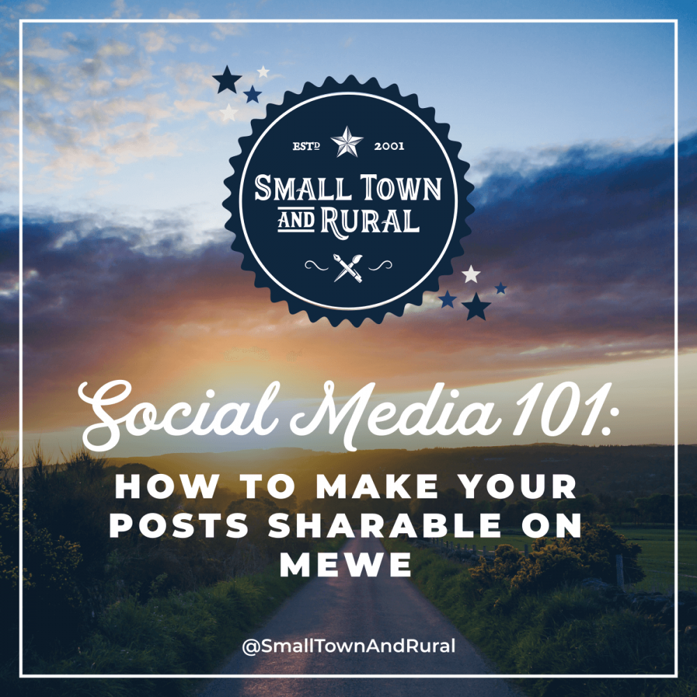 Social Media 101: How To Make Your Posts Sharable On MeWe