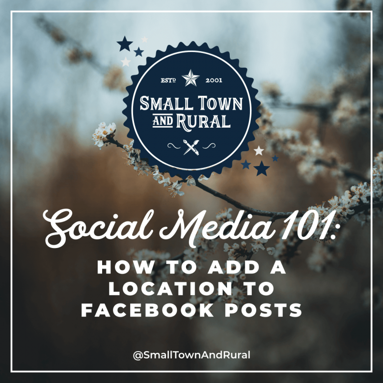 Social Media 101: How To Add A Location To Facebook Posts
