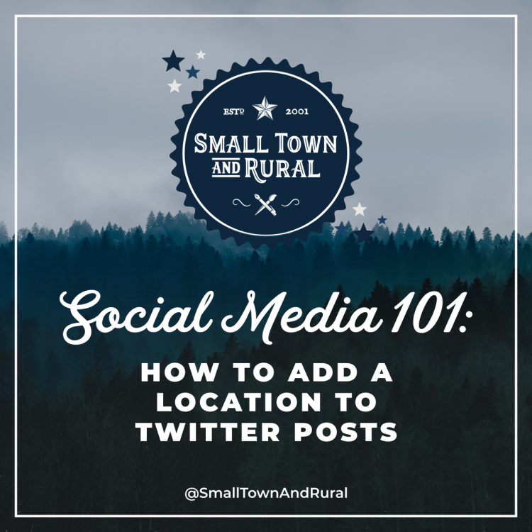 Social Media 101: How To Add A Location To Twitter Posts