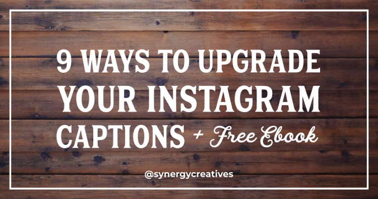 9 Ways To Upgrade Your Instagram Captions (Plus FREE Ebook)