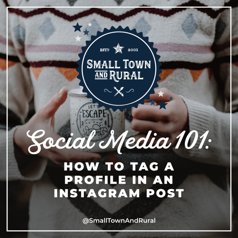 Social Media 101: How To Tag A Profile In An Instagram Post